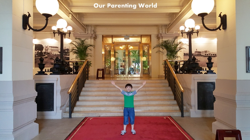 The Fullerton Hotel Singapore Our Parenting World